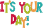 KAagard_BirthdayWish_Word2_ItsYourDay.png