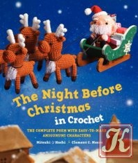 Книга Книга The Night Before Christmas in Crochet: The Complete Poem with Easy-to-Make Amigurumi Characters