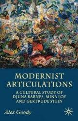 Книга Modernist Articulations: A Cultural Reading of Djuna Barnes, Mina Loy and Gertrude Stein