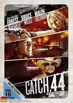 Catch .44 - Der gaz große Coup (2011)
