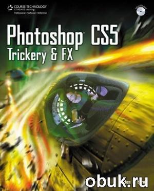 Книга Stephen M. Burns - Photoshop CS5 Trickery & FX