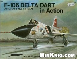 Aircraft No. Fifteen: F-106 Delta Dart in Action