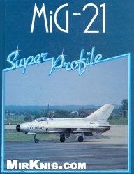 Книга MiG-21 Super Profile
