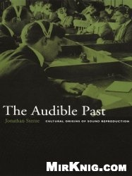 Книга The Audible Past: Cultural Origins of Sound Reproduction