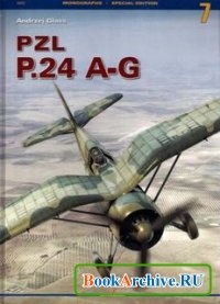 Книга Kagero Monographs 7: PZL P.24 A-G (Special Edition).