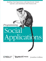 Книга Programming Social Applications. Building Viral Experiences with OpenSocial, OAuth, OpenID and Distributed Web Frameworks