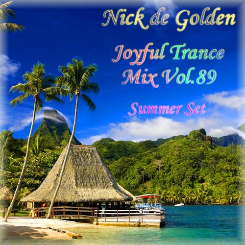 Nick de Golden – Joyful Trance Mix Vol.89 (Summer Set)
