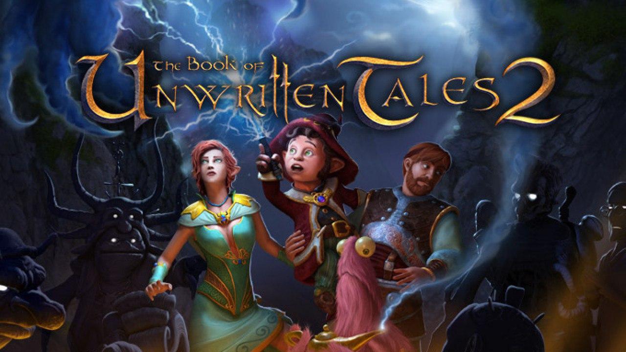 Книга ненаписанных историй 2 | The Book of Unwritten Tales 2 (Rus)