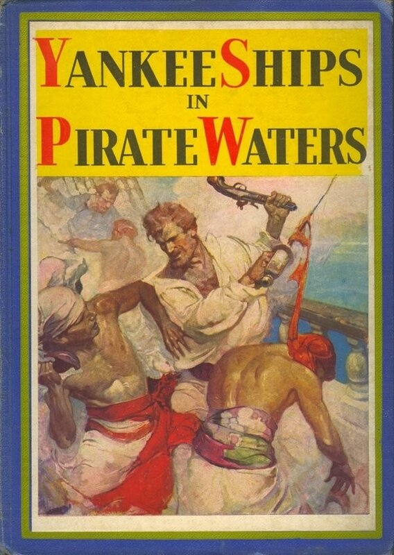 Yankee Ships in Pirate Waters, by Rupert Holland. Garden City Publishing, 1931 Frank Schoonover.