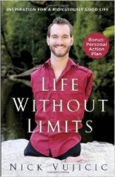 Книга Life Without Limits: Inspiration for a Ridiculously Good Life