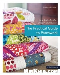 Книга The Practical Guide to Patchwork