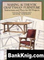Книга Making Authentic Craftsman Furniture: Instructions and Plans for 62 Projects pdf 12,93Мб