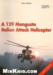 Книга A 129 Mangusta Italian Attack Helicopter (Aviolibri Special 8)
