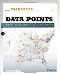 Книга Data Points: Visualization That Means Something