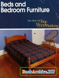 Beds & Bedroom Furniture: The Best of Fine Woodworking.
