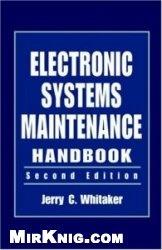 Книга Electronic Systems Maintenance Handbook