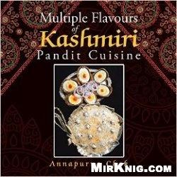 Книга Multiple Flavours of Kashmiri Pandit Cuisine