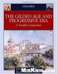 Книга The Gilded Age & Progressive Era: A Student Companion