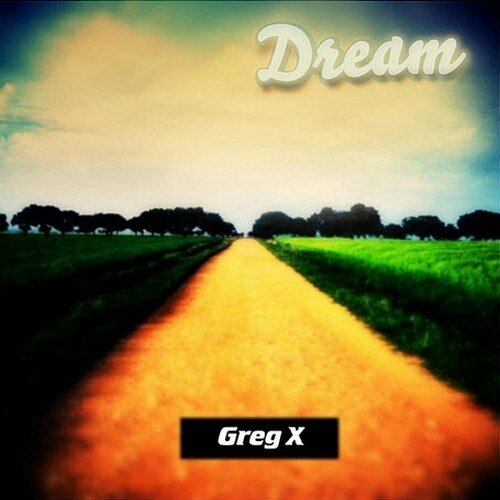 (Melodic Rock | AOR) Greg X - Dream - 2011, MP3, 320 kbps