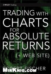 Trading With Charts for Absolute Returns, (+ Website) pdf  69Мб