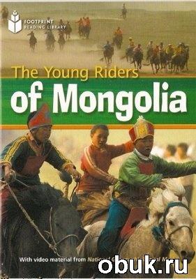 Книга The Young Riders of Mongolia
