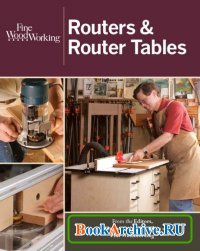 Книга Fine Woodworking. Routers & Router Tables
