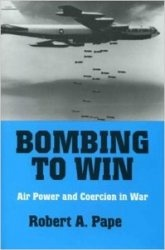 Bombing to Win: Air Power and Coercion in War