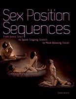 Книга Austin S. - Sex Position Sequences. From Erotic Start to Spine! pdf 30Мб