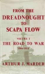 Книга From The Dreadnought to Scarpa Flow - Volume 01 - The Road to War, 1904-1914