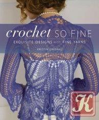 Книга Crochet So Fine: Exquisite Designs with Fine Yarns