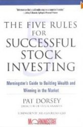Книга The Five Rules for Successful Stock Investing: Morningstar's Guide to Building Wealth and Winning in the Market