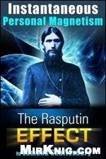 Книга Instantaneous Personal Magnetism. The Rasputin effect
