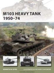 M103 Heavy Tank 1950-1974 (Osprey New Vanguard 197)