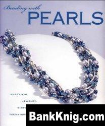 Книга Beading with Pearls: Beautiful Jewelry, Simple Techniques pdf  11,95Мб