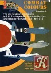 Книга SAM Combat Colours Number 5: The de Havilland Mosquito in RAF Photographic Reconnaissance and Bomber Service: 1941-1945