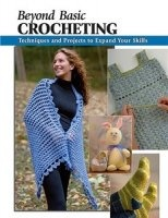 Книга Beyond Basic Crocheting jpg 123Мб