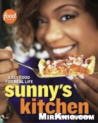 Книга Sunny's Kitchen: Easy Food for Real Life