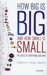 Книга How Big is Big and How Small is Small: The Sizes of Everything and Why