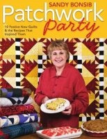 Patchwork Party: 10 Festive New Quilts & the Recipes That Inspired Them pdf 107Мб