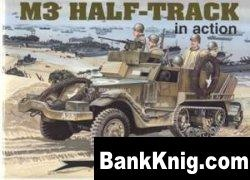 Книга M3 Half-Track in Action [Armor in Action Series 2034]