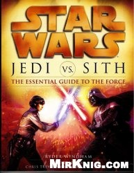 Книга Jedi vs. Sith: The Essential Guide to the Force (Star Wars)