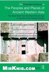 Книга The Rоutledge Handbook of The Peoples and Places of Ancient Western Asia