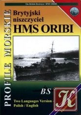 Книга Profile Morskie 73: Brytyjski niszczyciel HMS Oribi - the British Destroyer HMS Oribi