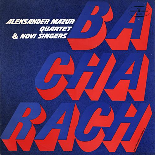 Aleksander Mazur Quartet and Novi Singers - Burt Bacharach (1975) FLAC