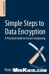 Книга Simple Steps to Data Encryption: A Practical Guide to Secure Computing