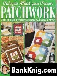 Журнал Colecao maos que criam PATCHWORK № 23 2007 jpg 7,3Мб