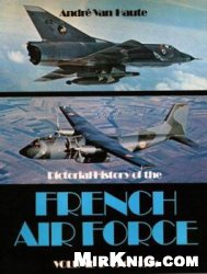 Книга Pictorial History of the French Air Force vol.2 1941-1974