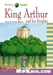 Аудиокнига King Arthur and his Knights (Green Apple Step 2)