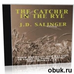 Аудиокнига J. Salinger. The Catcher in the Rye (audiobook)