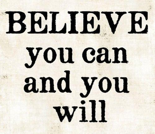 Верь, что сможешь, и сделаешь.jpg